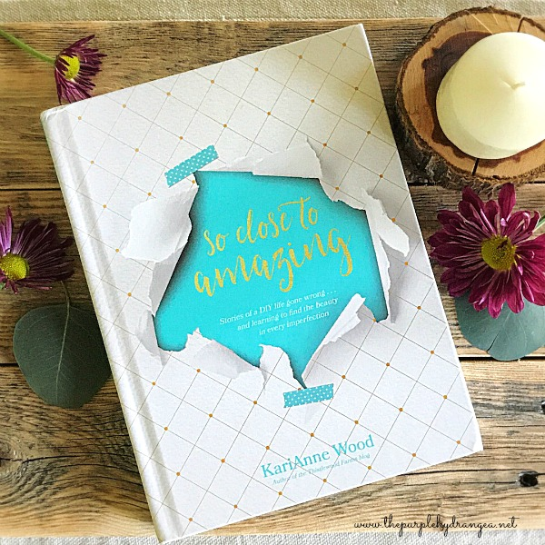 My So Close to Amazing Book Giveaway: I'm giving away a signed copy of KariAnne Wood's new book entitled So Close to Amazing: Stories of a DIY life gone wrong...and learning the find the beauty in every imperfection